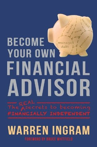 Become your own financial advisor by Warren Ingram