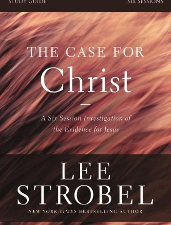 The case for Christ by Lee Strobel By Garry D Poole